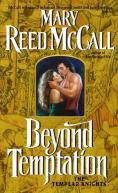 Beyond Temptation: Book ONE of the Templar Knights Trilogy. Released by Avon Books in 2005