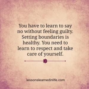You-have-to-learn-to-say-no-without-feeling-guilty_-Setting-boundaries-is-healthy_-You-need-to-learn-to-respect-and-take-care-of-yourself